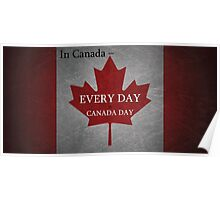 Every Day is Canada Day Poster
