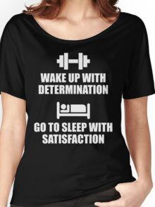 Wake Up With Determination Women's Relaxed Fit T-Shirt