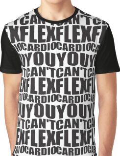 You Can't Flex Cardio Graphic T-Shirt