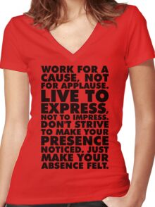 Work For A Cause, Not For Applause Women's Fitted V-Neck T-Shirt