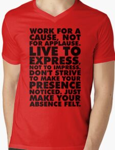 Work For A Cause, Not For Applause Mens V-Neck T-Shirt