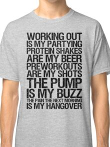 Working Out Is My Partying Classic T-Shirt