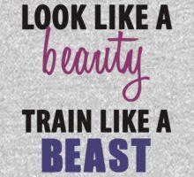 Look Like a Beauty Train Like a Beast  by romysarah