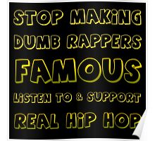 Stop Making Dumb Rappers Famous Poster
