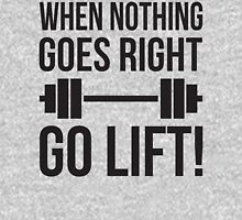 When Nothing Goes Right, Go LIFT! Unisex T-Shirt