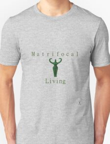 Matrifocal Living Unisex T-Shirt