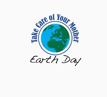 Take Care of Mother Earth - Earth Day Unisex T-Shirt
