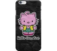 Hello Caroline iPhone Case/Skin
