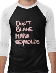 Don't Blame Maria Reynolds Men's Baseball ¾ T-Shirt