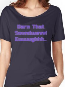 Darn That Soundwave! Women's Relaxed Fit T-Shirt