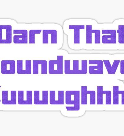 Darn That Soundwave! Sticker