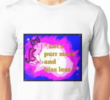 """Let's purr more and hiss less"" Unisex T-Shirt"