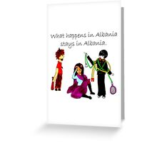 What Happens in Albania Stays in Albania Greeting Card