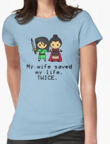 My wife saved my life. Twice. Womens Fitted T-Shirt