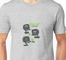 cant you see it? the nothing? Unisex T-Shirt