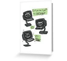 cant you see it? the nothing? Greeting Card