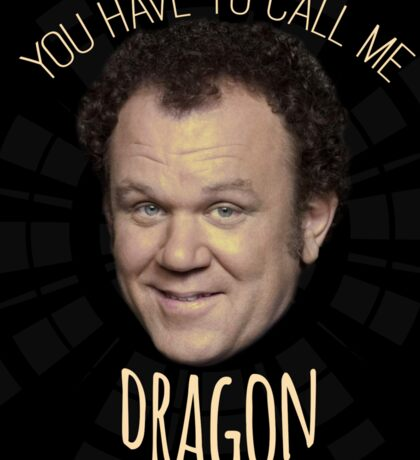 You Have To Call Me Dragon Sticker