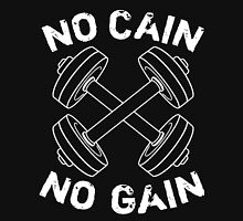No Cain No Gain Unisex T-Shirt