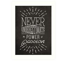 the power of passion Art Print