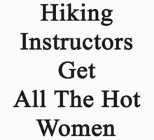 Hiking Instructors Get All The Hot Women by supernova23