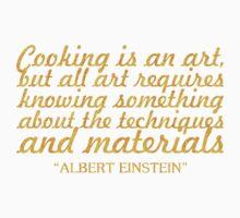 "Cooking is an art... ""Albert Einstein"" Inspirational Quote Kids Tee"