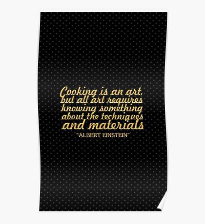 "Cooking is an art... ""Albert Einstein"" Inspirational Quote Poster"