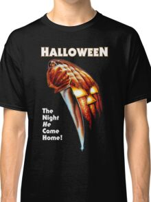 HALLOWEEN - The Night He Came Home! Classic T-Shirt