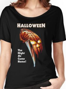 HALLOWEEN - The Night He Came Home! Women's Relaxed Fit T-Shirt