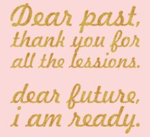 Dear past... Inspirational Quote One Piece - Long Sleeve
