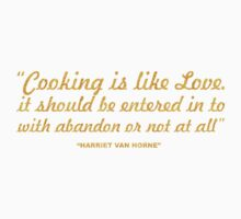 """Cooking is love... """"Harriet Van Horne"""" Inspirational Quote Kids Tee"""