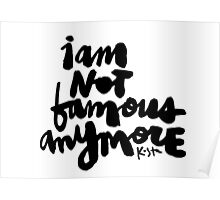 I Am Not Famous Anymore : Light Poster