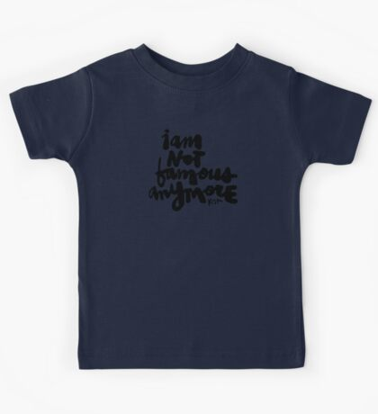 I Am Not Famous Anymore : Light Kids Tee