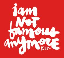 I Am Not Famous Anymore : Dark Kids Tee