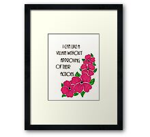 Actions Don't Equal Approval Framed Print