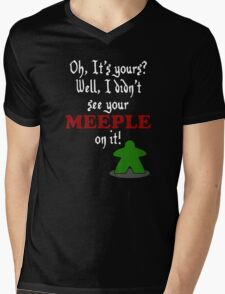 I didn't see your meeple on it Mens V-Neck T-Shirt
