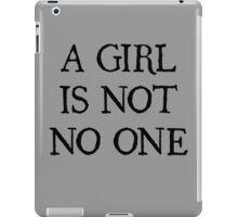 A Girl Is Not No One iPad Case/Skin