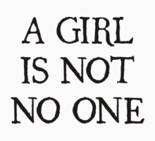 A Girl Is Not No One Baby Tee