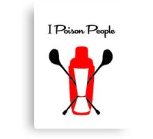 I Poison People Canvas Print