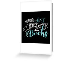 Just read books Greeting Card
