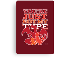 Not My Fire Type (2D) Canvas Print