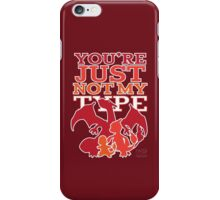 Not My Fire Type (2D) iPhone Case/Skin