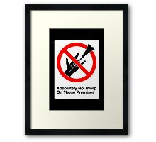 Absolutely No Thwip Framed Print