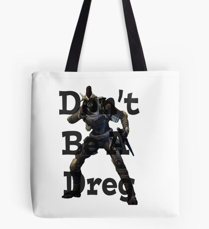 Don't Be A Dreg Tote Bag