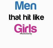 Men that hit like Girls #rollerderby Unisex T-Shirt