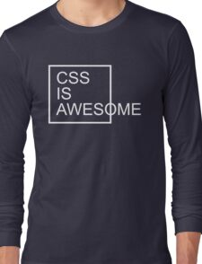 CSS Is Awesome Funny Quote Long Sleeve T-Shirt