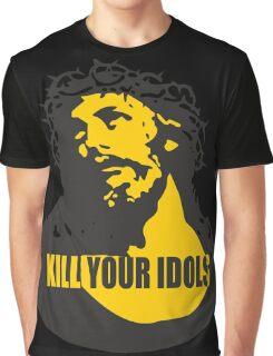 KILL YOUR IDOLS Graphic T-Shirt