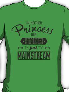 Just too mainstream T-Shirt