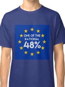 One of the rational 48% - EU Referendum Classic T-Shirt