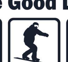 Funny Snowboarding Good Life Sticker