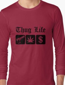 Guns Weed Cash Thug Life Long Sleeve T-Shirt